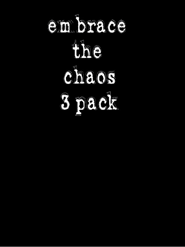 Embrace the Chaos Pack - members